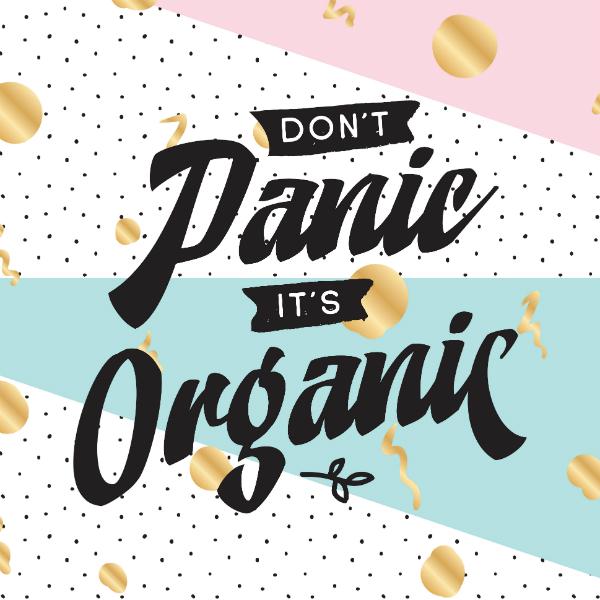 Do not panic it is organic
